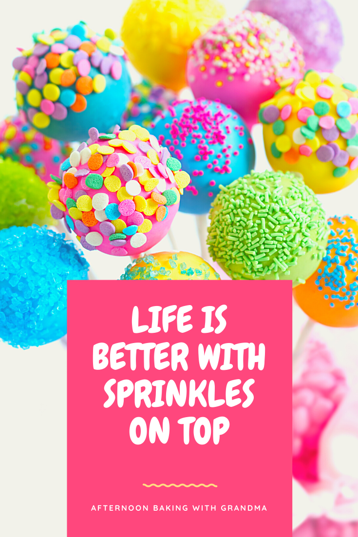 Life is Better with Sprinkles on Top