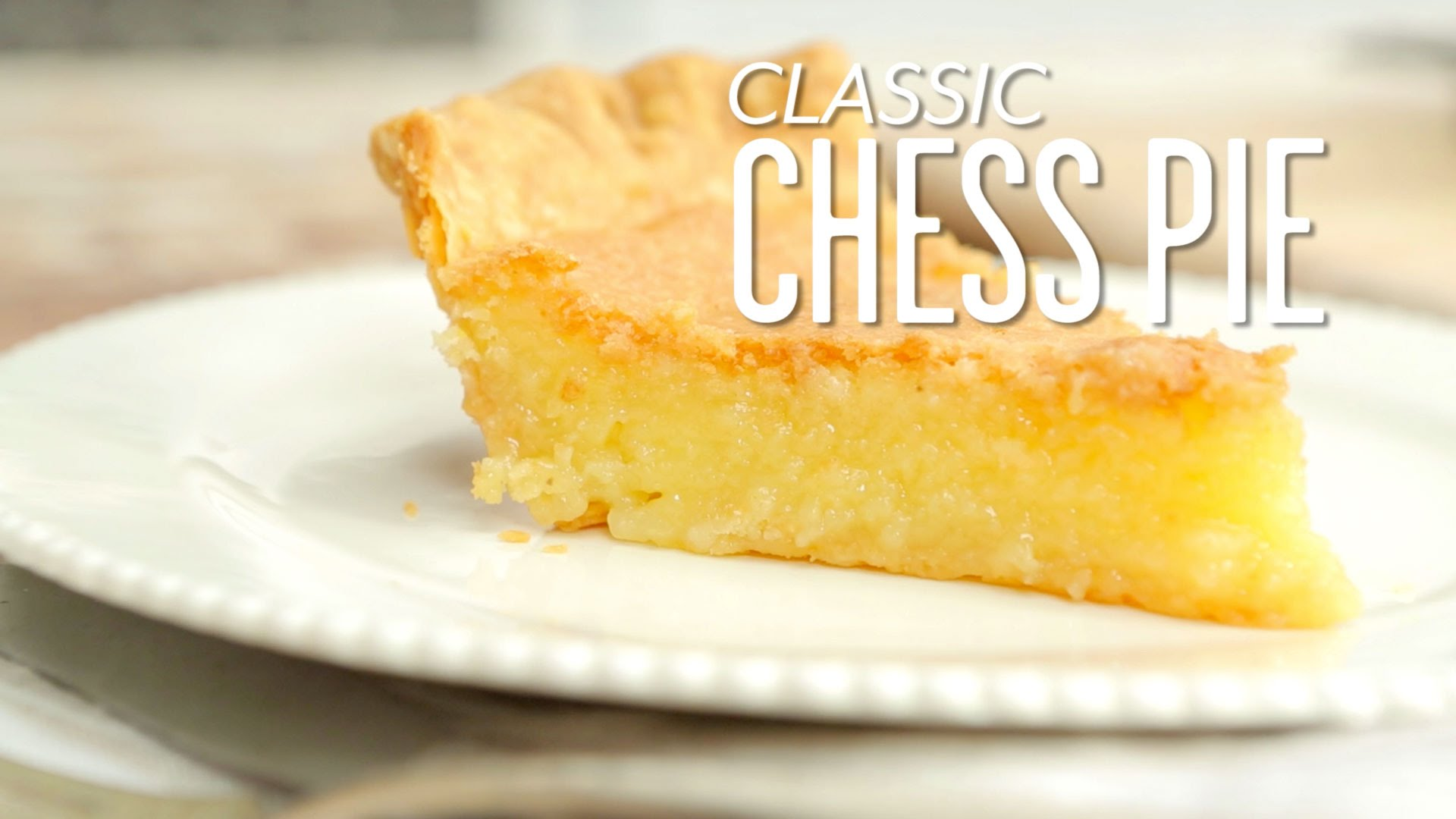 How To Make A Classic Favourite A Wonderful Chess Pie