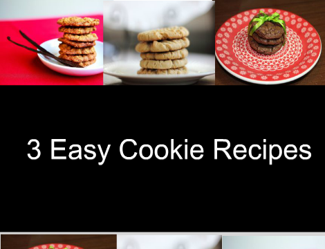 3 easy cookie recipes